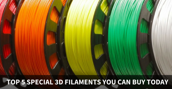 Top 5 Special 3D Printing Filaments to buy