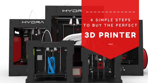 4 Simple Steps to buy a 3D Printer