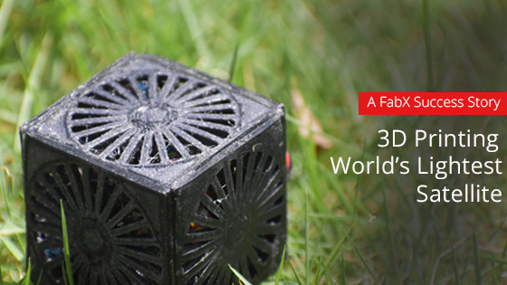 World's Lightest Satellite 3D Printed on a FabX 3D Printer